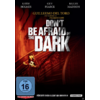 (Horror) Dont be afraid of the Dark